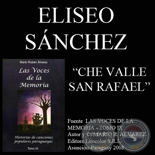 CHE VALLE SAN RAFAEL - Letra: ELISEO S�NCHEZ - M�sica: ALFONSO AYALA