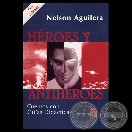 H�ROES Y ANTIH�ROES, 2009 - Cuentos de NELSON AGUILERA