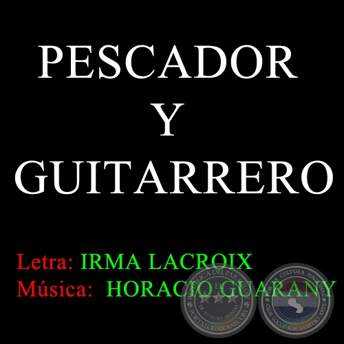 PESCADOR Y GUITARRERO - HORACIO GUARANY
