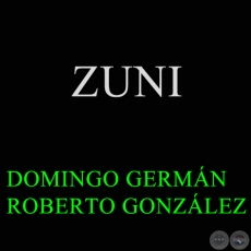 ZUNI - DOMINGO GERMÁN