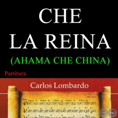CHE LA REINA / AHAMA CHE CHINA - (Partitura)