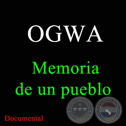 OGWA, memoria de un pueblo - Documental