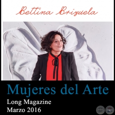 Bettina Brizuela - Mujeres del Arte - Long Magazine - Marzo 2016