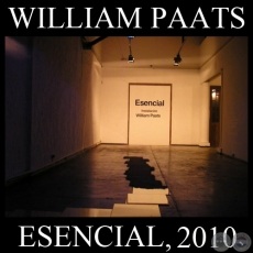 ESENCIAL, 2010 - Instalaci�n de WILLIAM PAATS