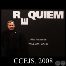 REQUIEM, 2008 - Videoinstalaci�n de WILLIAM PAATS