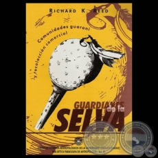 GUARDIANES DE LA SELVA - Por RICHARD K. REED - Año 2003