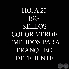 1904 - SELLOS COLOR VERDE EMITIDOS PARA FRANQUEO DEFICIENTE